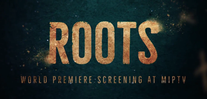 Great Stories Start at MIPTV – With Roots