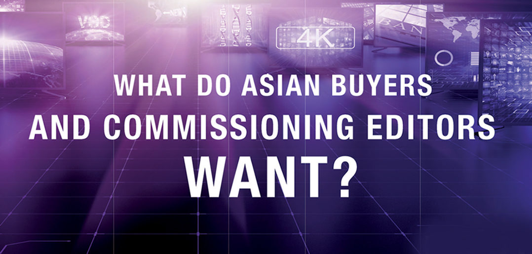 What do Asian TV Buyers and Commissioners Want?